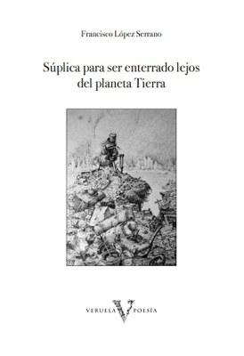 La Diputación de Zaragoza presenta mañana el poemario de Francisco López Serrano que ganó el XXVII premio Santa Isabel de poesía