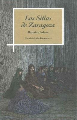 La Institución Fernando el Católico de la DPZ edita 'Los Sitios de Zaragoza', los recuerdos de aquellos hechos del canónigo Ramón Cadena